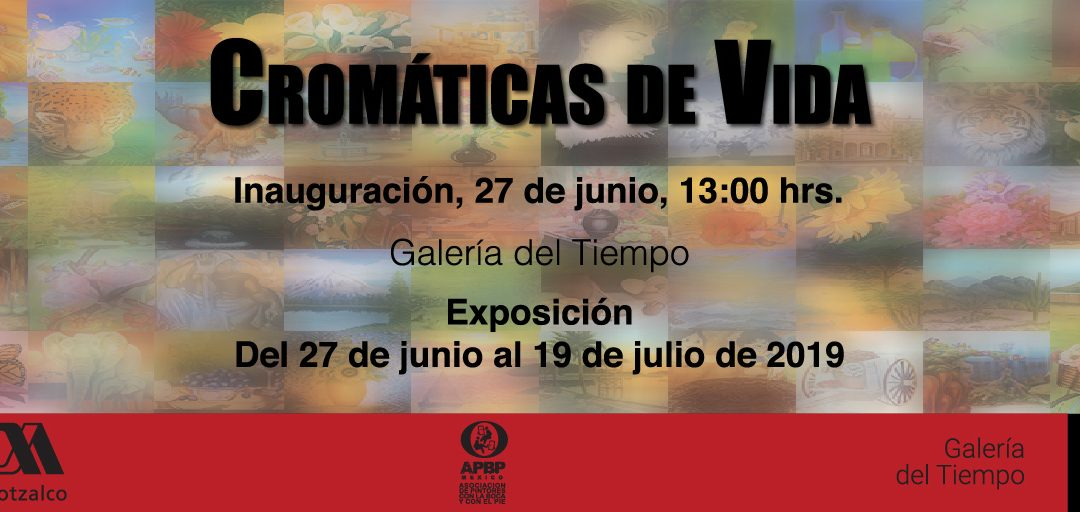 """Exposición  """"Cromáticas de vida"""""""